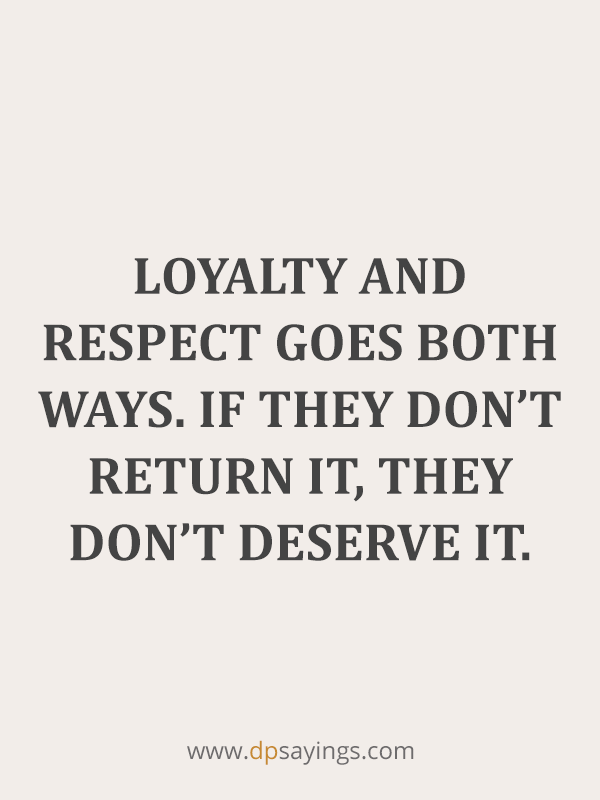 90 Famous Loyalty Quotes And Sayings About Being Loyal Loyal Quotes Loyalty Quotes Betrayal Quotes