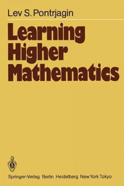 Learning Higher Mathematics: Part I: the Method of Coordinates Part Ii: Analysis of the Infinitely Small