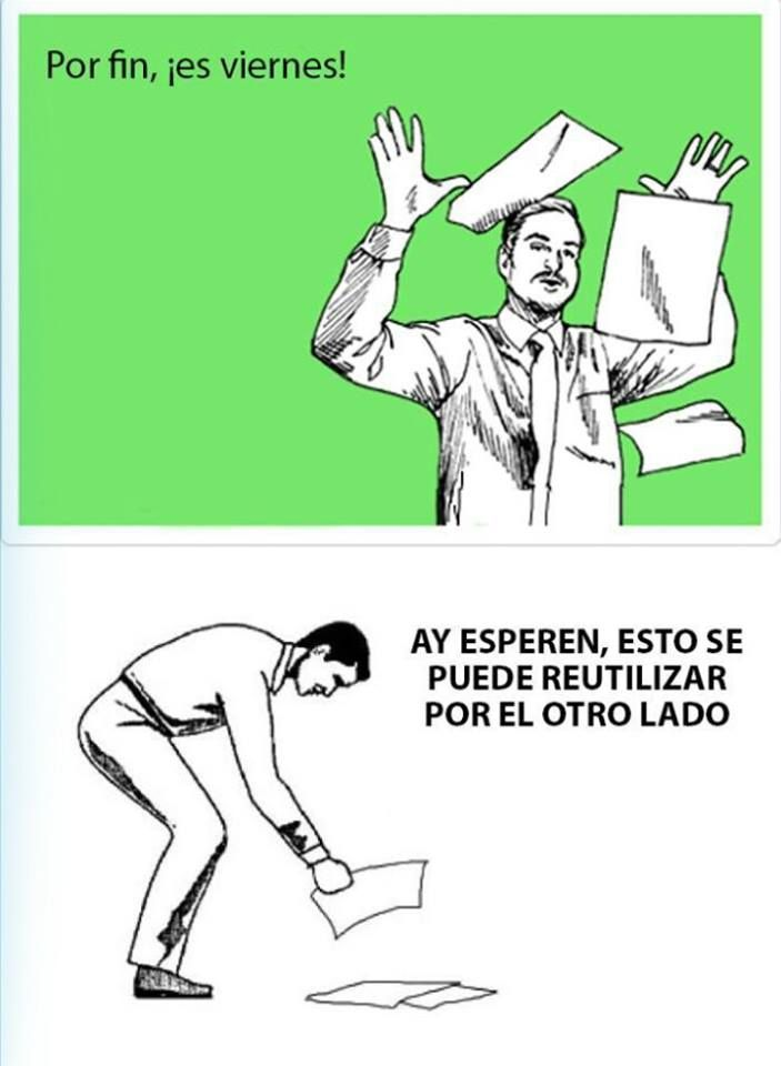 Finally, is friday! Wait, this can be reused on the other side. #Reciclaje #Viernes #Ecologismo