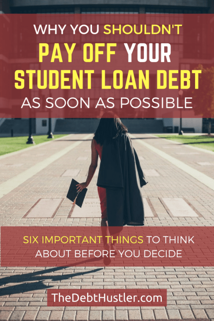 Six Reasons Why You Should Not Pay Off Your Student Loan Debt Asap Student Loans Apply For Student Loans Student Loans Funny