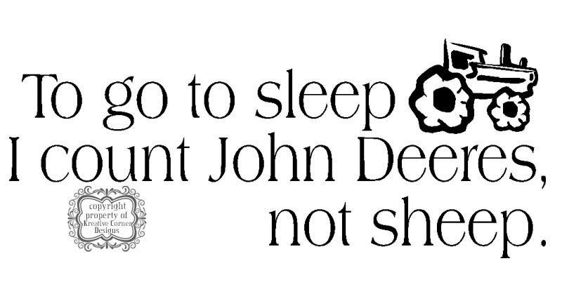 To go to sleep I count John Deeres not sheep Vinyl Decal. $13.00, via Etsy.