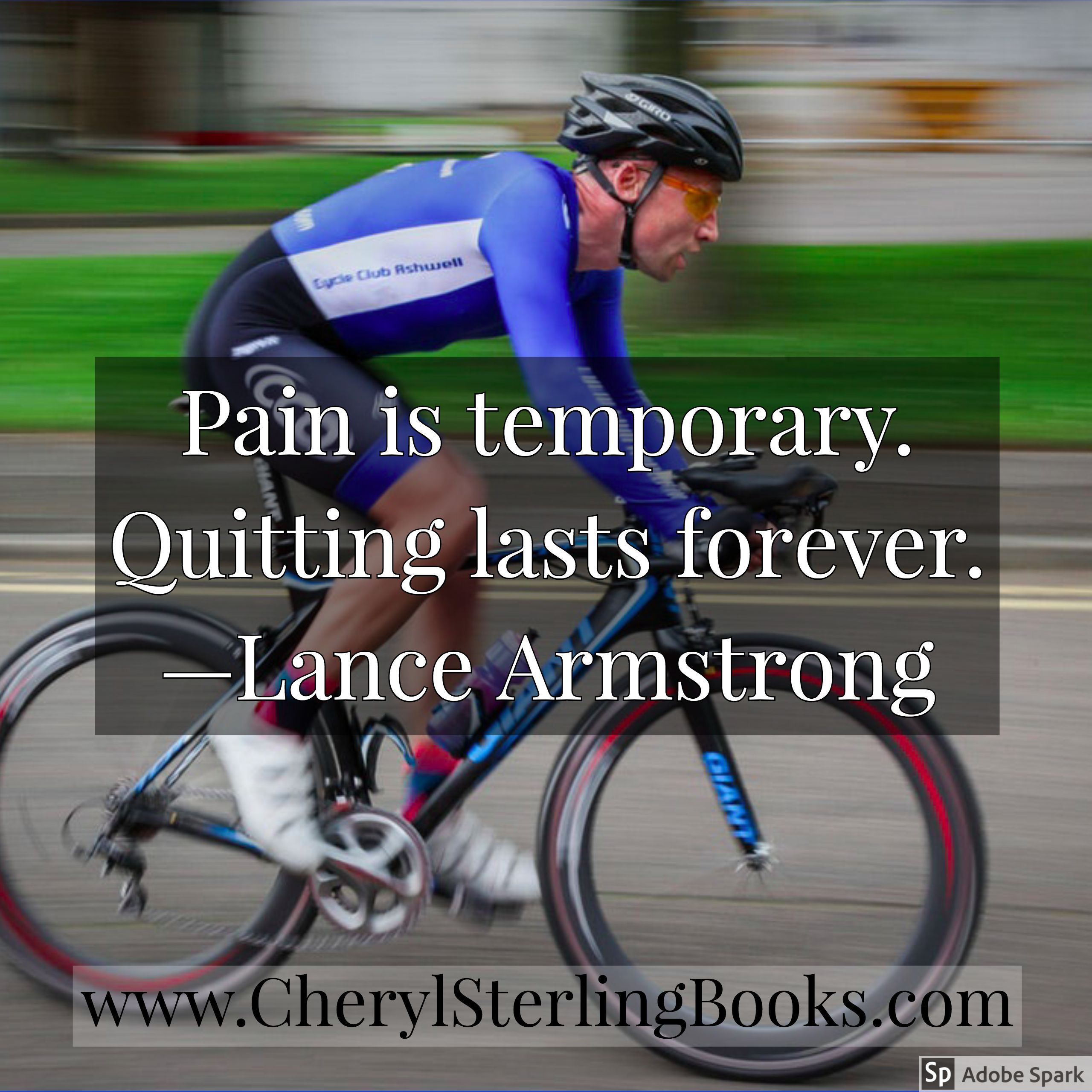 Pain Is Temporary Quitting Lasts Forever Lance Armstrong