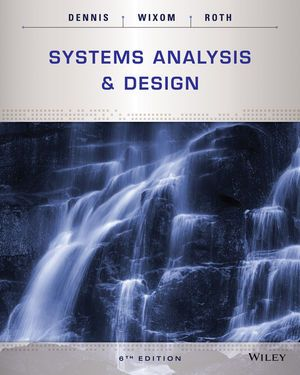 Systems Analysis And Design 6th Edition Alan Dennis Barbara Haley Wixom Roberta M Roth Nature Paper Digital Word Waterfall