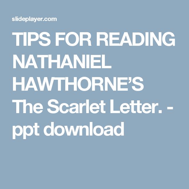 TIPS FOR READING NATHANIEL HAWTHORNE'S The Scarlet Letter. - ppt download