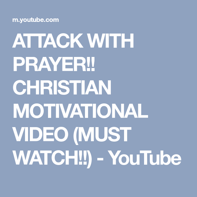 ATTACK WITH PRAYER!! CHRISTIAN MOTIVATIONAL VIDEO (MUST