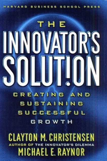 The Innovators Solution Great Read A Management Book Containing Actual Theory Business Books Worth Reading Entrepreneurship Books Business Books