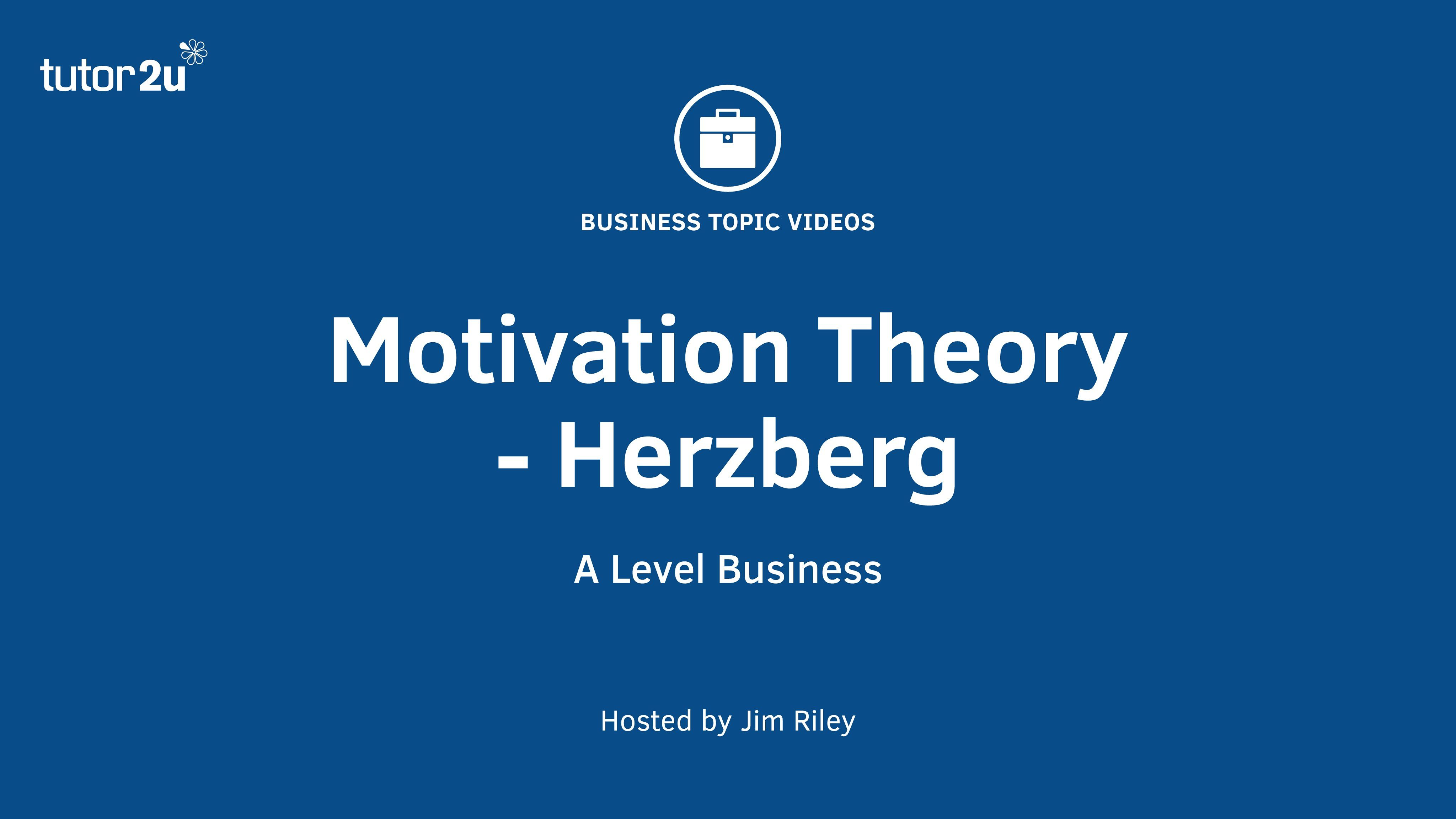 Motivation Theory Herzberg Two Factor Theory