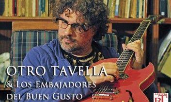 Otro Tavella & Los Embajadores del Buen Gusto / 15 de mayo 19 hrs /Centro Cultural de España