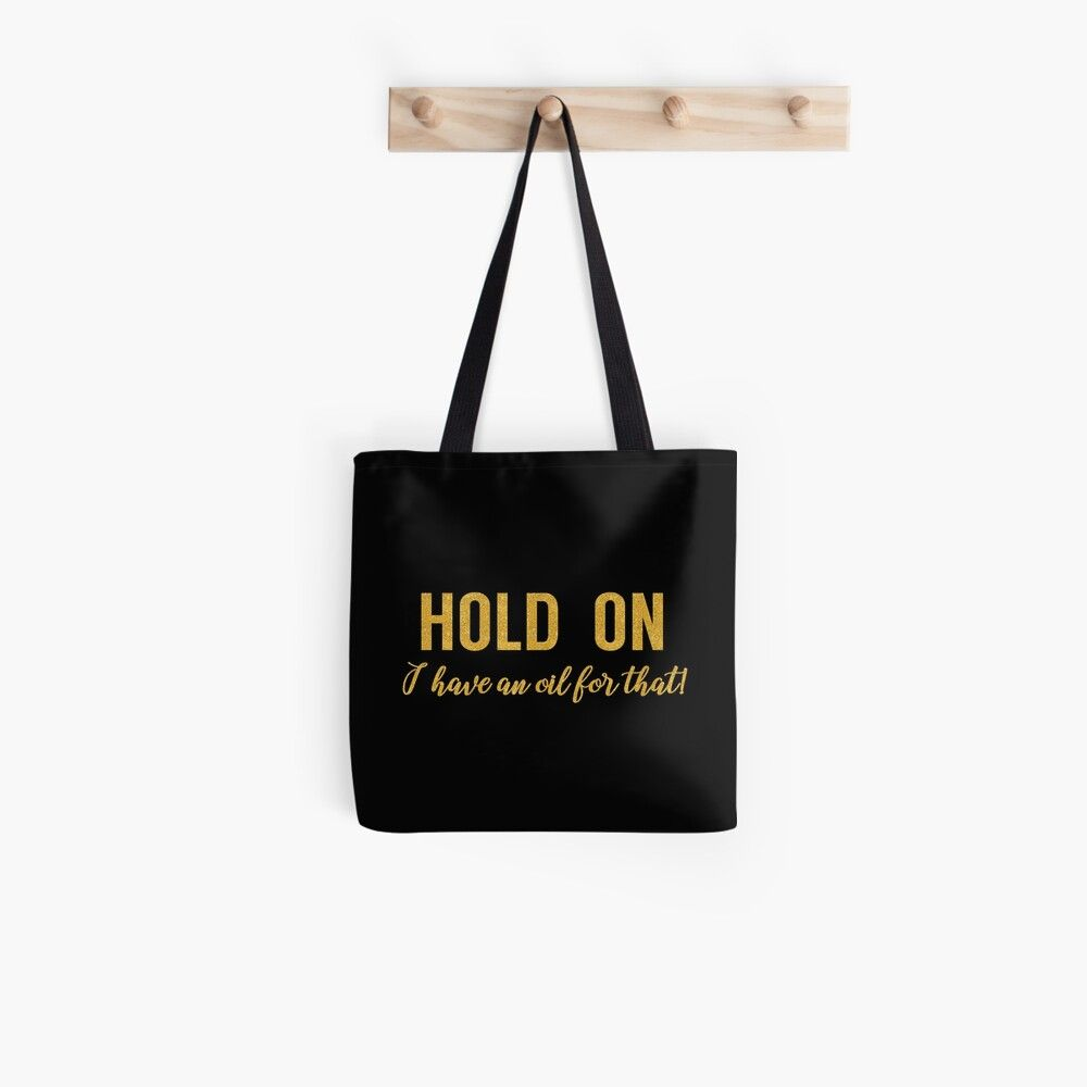 Gold Glitter Hold On I have An Essential Oil For That Tote Bag by MMXX11 Gold Glitter Hold On I have An Essential Oil For That Tote Bag