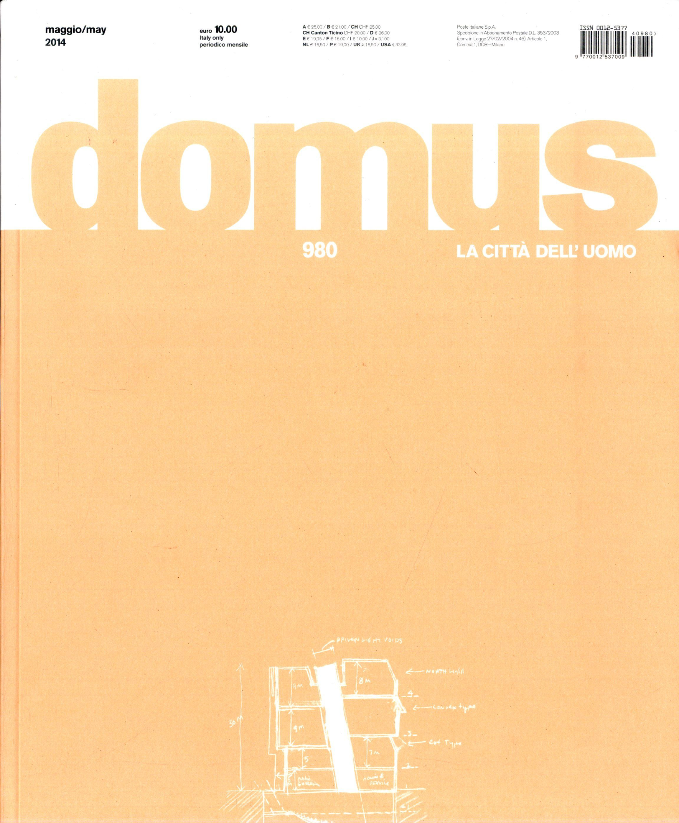 Domus: la città dell'uomo. Nº 980. Maggio 2014. Sumario: http://www.domusweb.it/en/issues/2014/980.html Na biblioteca: http://kmelot.biblioteca.udc.es/record=b1179785~S1*gag