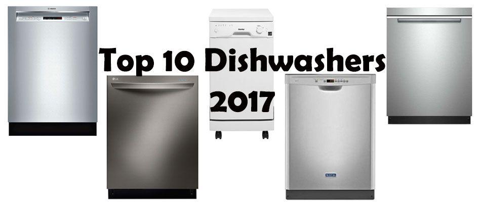 Top 10 Dishwashers 2017 10 Things Dishwasher Top 10