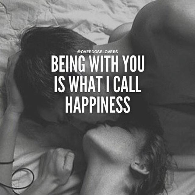 Being With You Is What I Call Happiness Happy Couple Quotes