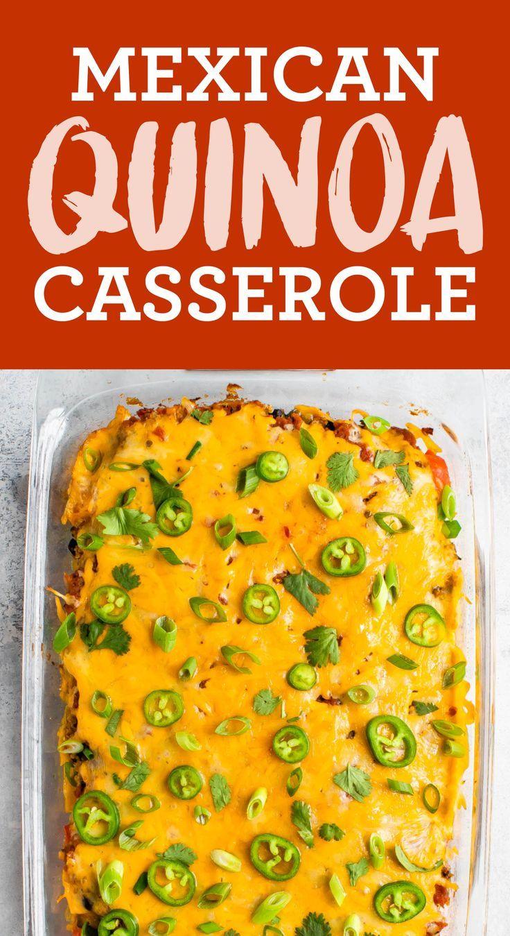 Mexican quinoa casserole recipe food food recipes