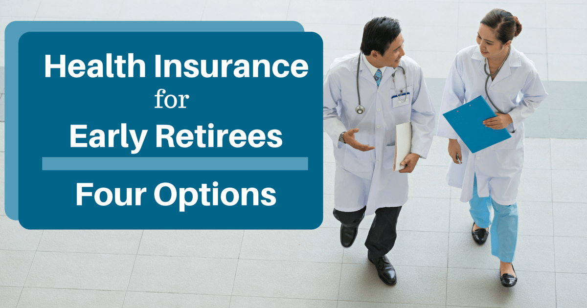 How To Maintain Insurance For Your Health When You Retire Early