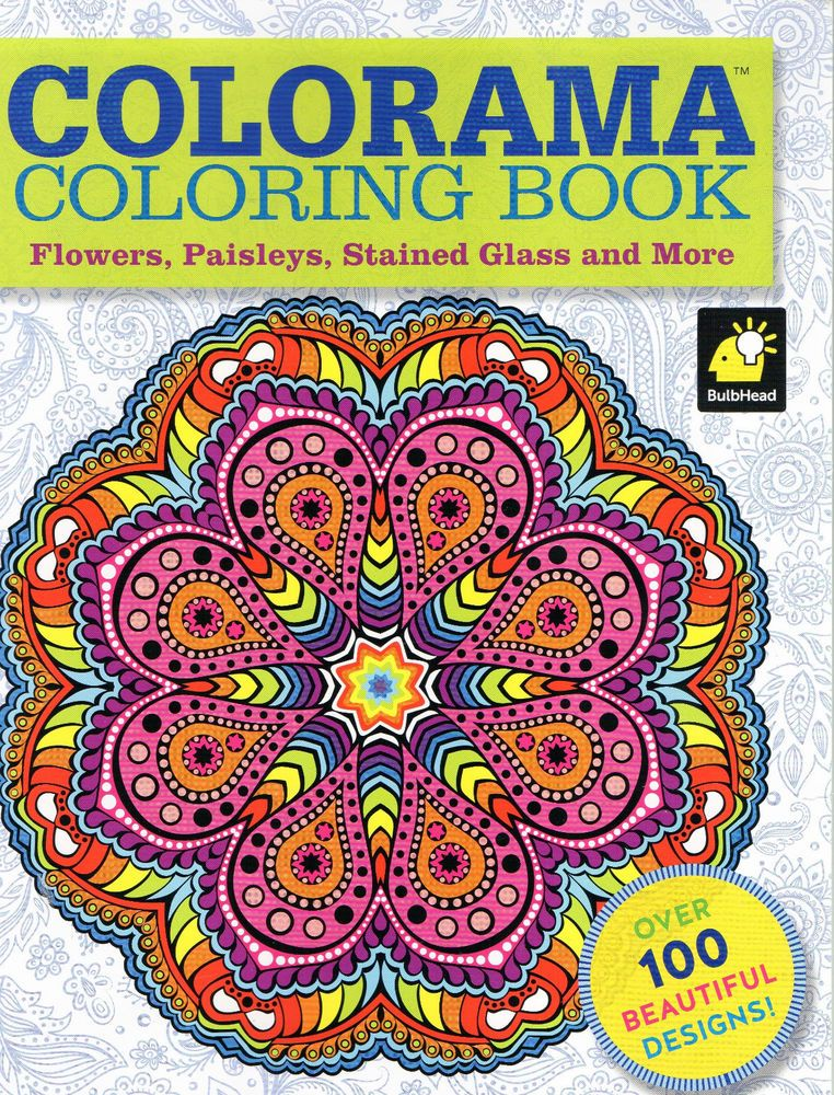 COLORAMA Coloring Book Flowers Paisley Stained Glass 100 Designs TeenAdult Kid