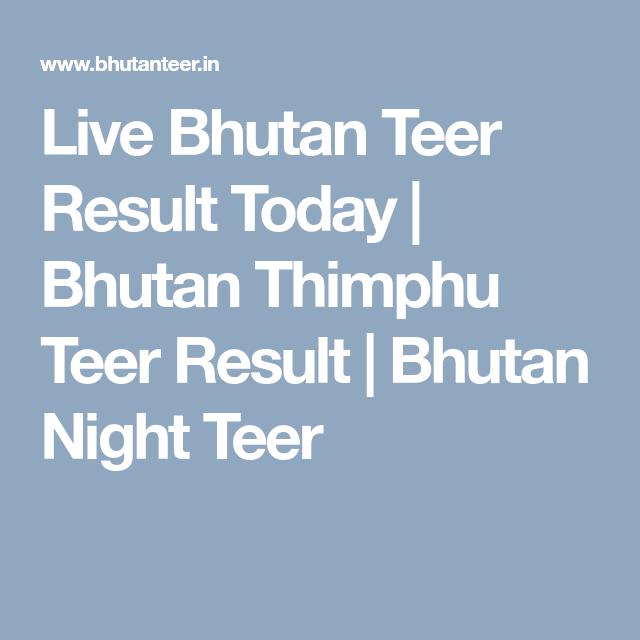 Live Bhutan Teer Result Today   Bhutan Thimphu Teer Result   Bhutan