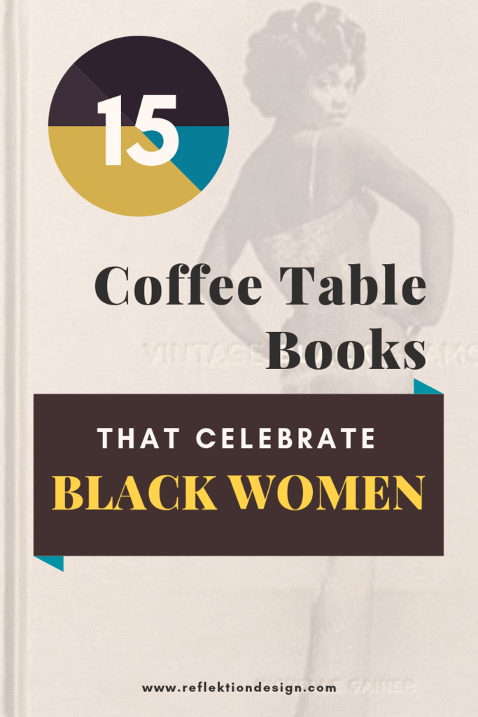 15 Coffee Table Books That Celebrate Black Women In 2020 With