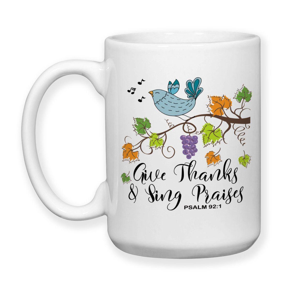 Coffee Mug Give Thanks and Sing Praises Christian Psalm Bird Branch