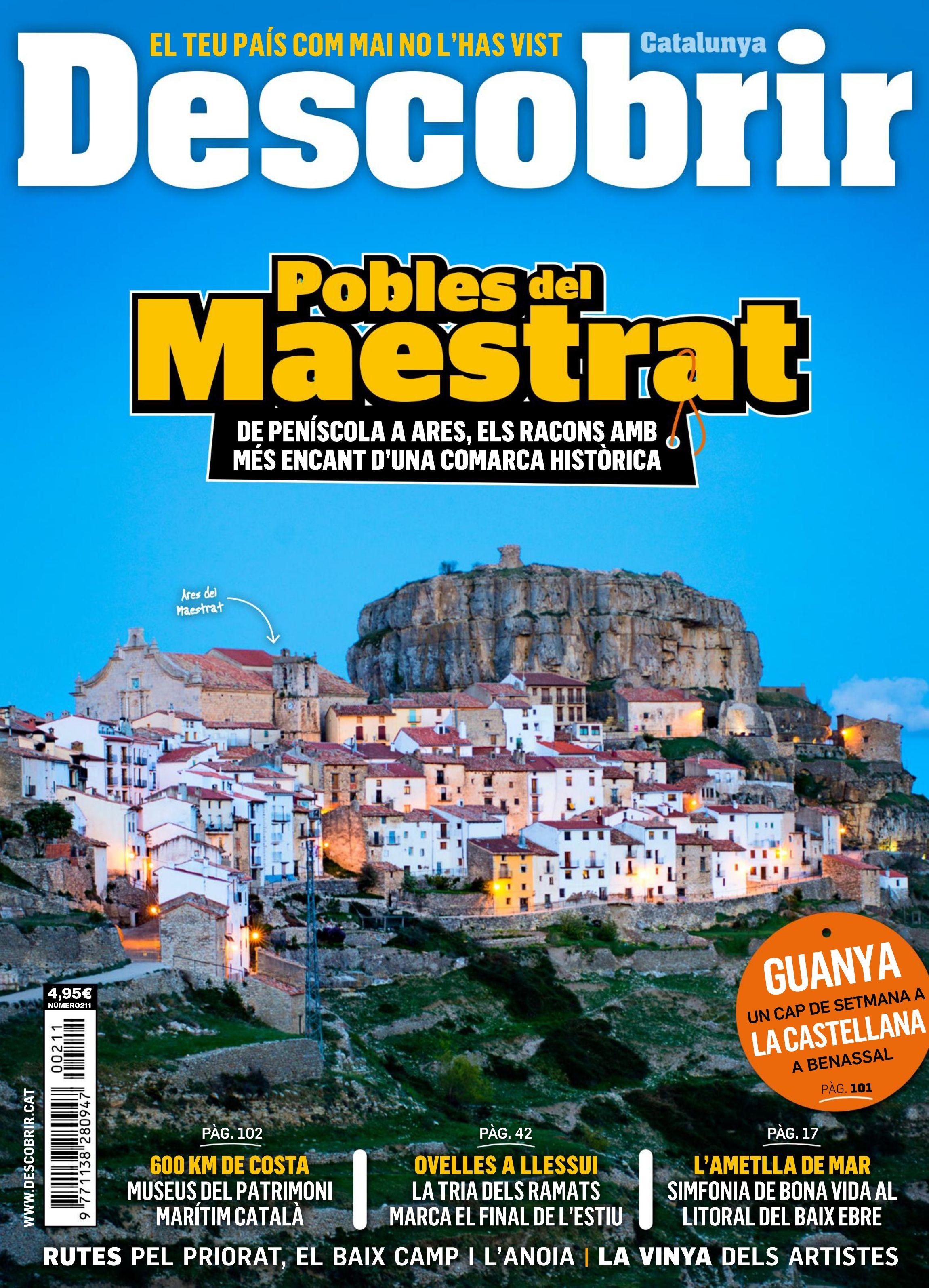 Revista #Descobrir 211. Pobles del Maestrat, de Peníscola a Ares, els racons amb més encant d'una comarca històrica.