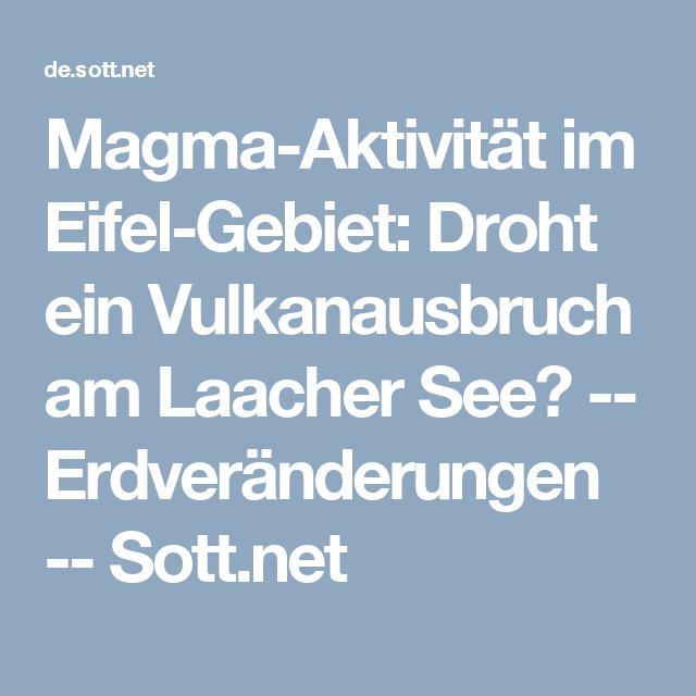 Magma Aktivitat Im Eifel Gebiet Droht Ein Vulkanausbruch Am Laacher See Erdveranderungen Sott Net Laacher See Eifel Vulkan