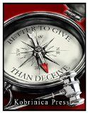 Free Kindle Book -  [Mystery & Thriller & Suspense][Free] Better To Give Than Deceive