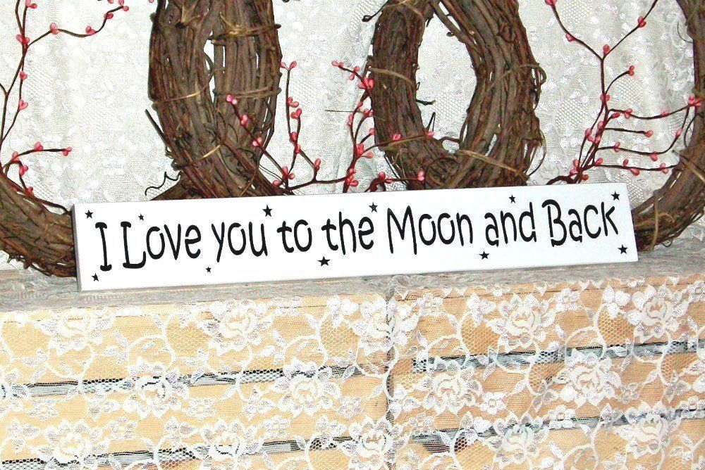 I Love you to the Moon and Back  Primitive Country Painted Wall Sign Kids sign Moon and Ba I Love you to the Moon and Back  Primitive Country Painted Wall Sign Kids sign...