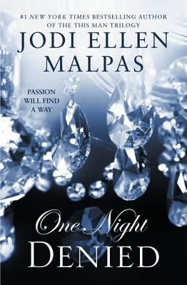 My ARC Review for Ramblings From This Chick of One Night: Denied by Jodi Ellen Malpas
