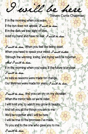 I heard this as a reading at a wedding once and the message stayed i heard this as a reading at a wedding once and the message stayed with me its a song written by steven curtis chapman called i will be here the lyrics stopboris Images