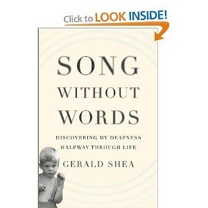 Song Without Words:Discovering My Deafness Halfway through Life - Gerald Shea
