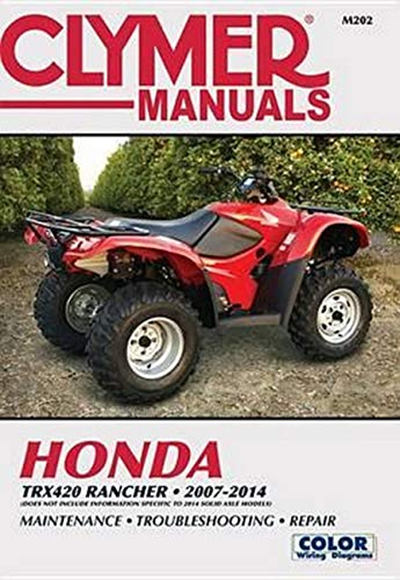 Honda Trx420 Rancher 2007 2014 Does Not Include Information Specific To 2014 Solid Axle Models Clymer Motorcycle By Editors Of Haynes Manuals Haynes Manua In 2020 Clymer Honda Rancher 420 Honda