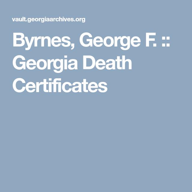 Byrnes, George F. :: Georgia Death Certificates | Genealogy ...