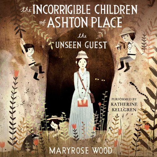 The Unseen Guest: The Incorrigible Children of Ashton Place, Book 3 by Maryrose Wood