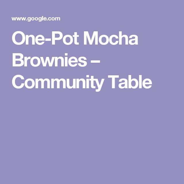 One-Pot Mocha Brownies – Community Table