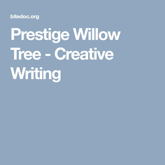 Prestige Willow Tree - Creative Writing