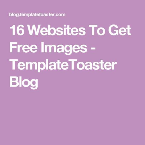 16 Websites To Get Free Images - TemplateToaster Blog