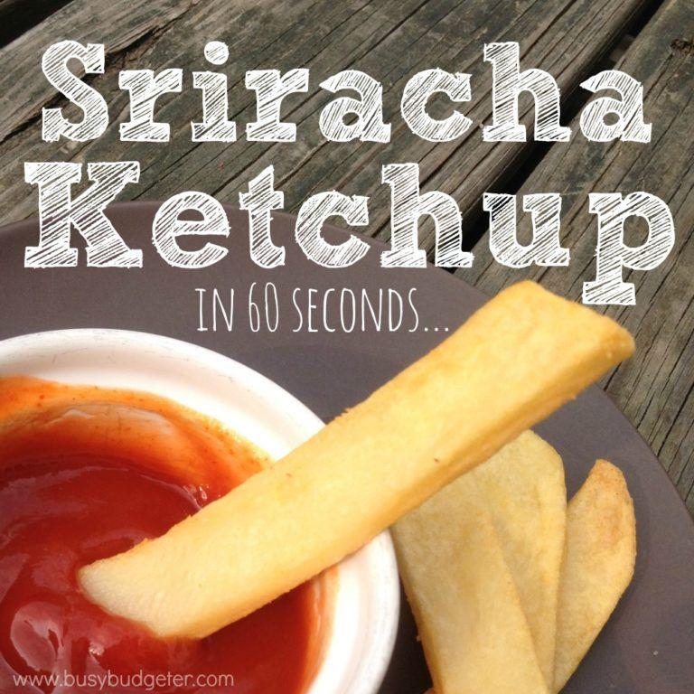 Homemade Sriracha Ketchup Recipe Sriracha ketchup