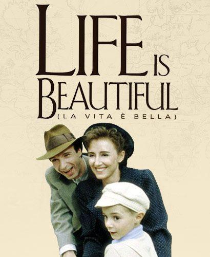 La Vita è Bella Life Is Beautiful Inspiring Movies Life Changing Arts La Vita è Bella Inspirational Movies Life Is Beautiful