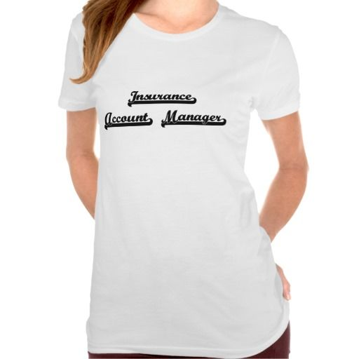 Insurance Account Manager Classic Job Design T Shirt, Hoodie