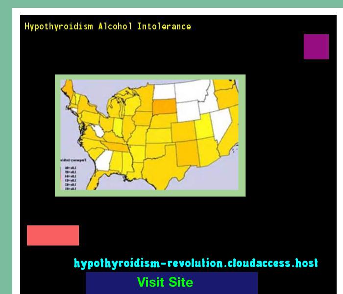 Hypothyroidism Alcohol Intolerance 134342 - Hypothyroidism Revolution! Hypothyroidism Revolution http://hypothyroidism-revolution-h.blogspot.com?prod=XinJihxC