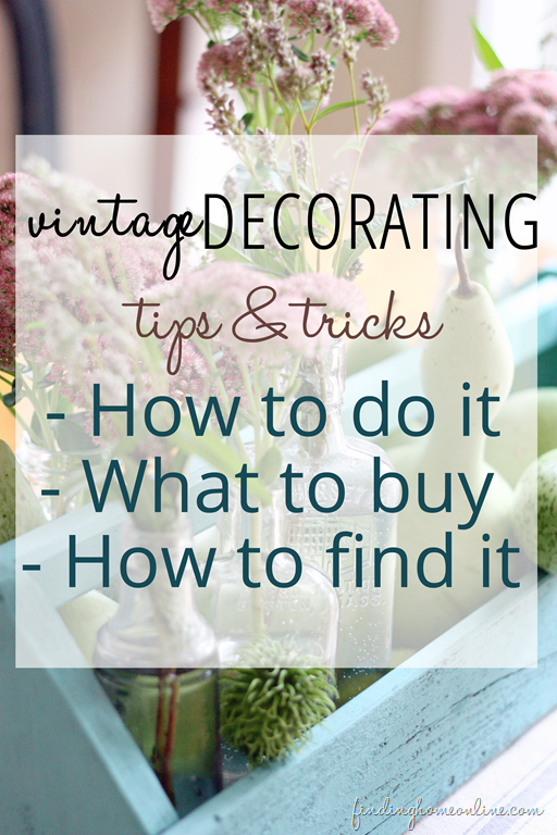 Decorating Ideas: Vintage Decorating - Finding Home Farms