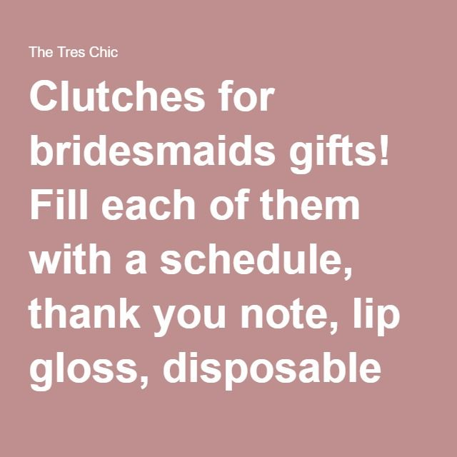Clutches For Bridesmaids Gifts Fill Each Of Them With A