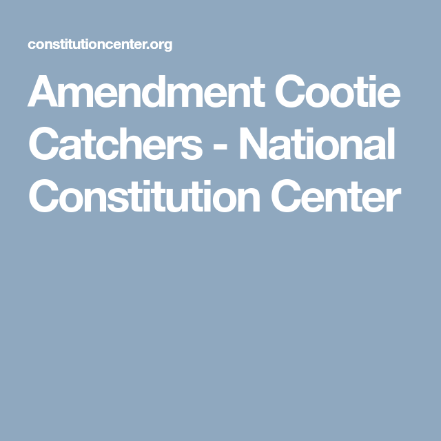 Amendment Cootie Catchers National Cons Ution Center 11th Amendment Interactive Cons Ution United States Cons Ution