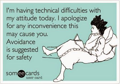 I'm having technical difficulties with my attitude today. I ...