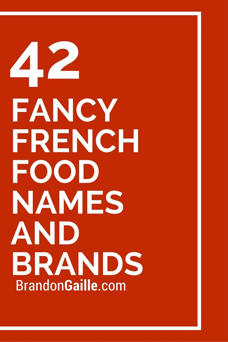 43 Fancy French Food Names And Brands Catchy Slogans Pinterest