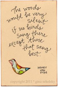 Singing Birds Quote By Gina Sekelsky Studio Quotes And Sayings