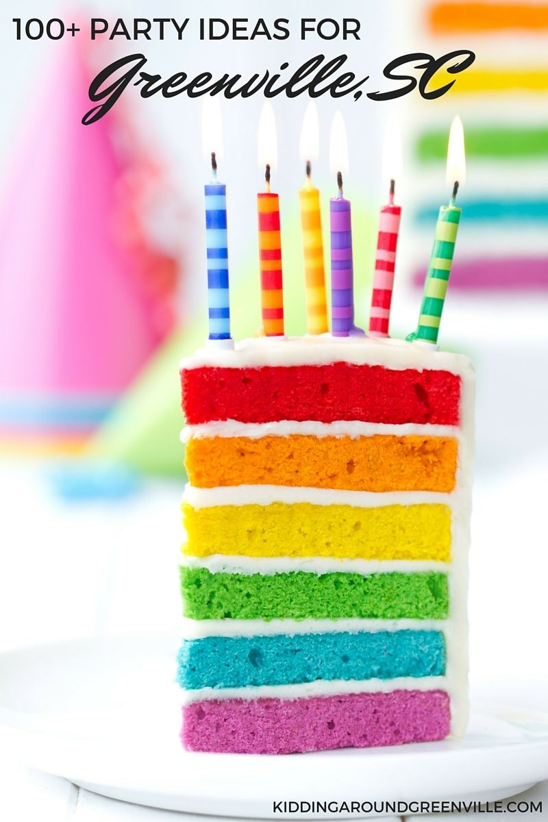 This Guide Has Over 100 Birthday Options For Kids In Greenville SC