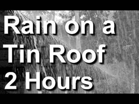 Rain On A Tin Roof The Relaxing Sound Of Raining On A Tin Roof Sound Of Rain Relaxing Music Meditation Audio
