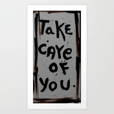 take care of you Art Print by songs for seba - $12.48