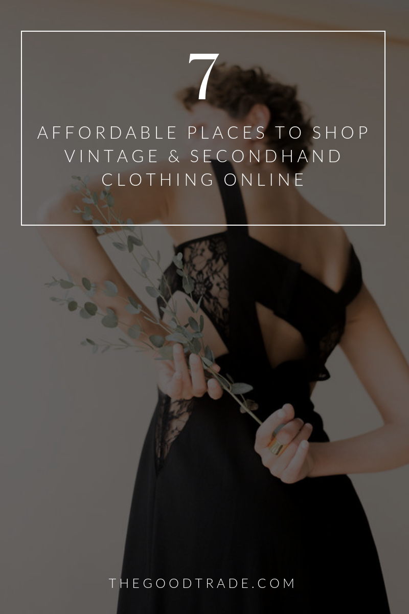7 Affordable Places To Shop Vintage Secondhand Clothing Online The Good Trade Ethical Vintage Clothing Online Second Hand Clothes Affordable Vintage