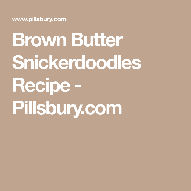 Brown Butter Snickerdoodles Recipe - Pillsbury.com